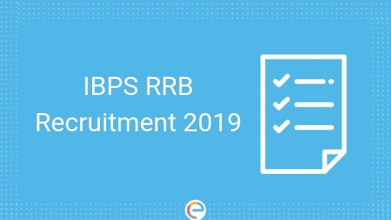 IBPS RRB 2019: Check Exam Dates, Eligibility, Registration, Exam Pattern & More