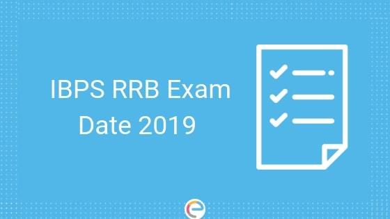 IBPS RRB Exam Date 2019: IBPS RRB Important Dates For Officer Scale I, II, III & Office Assistant