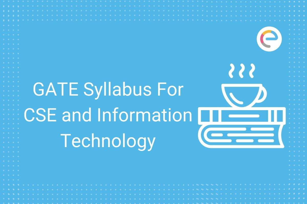 GATE Syllabus For CSE and Information Technology