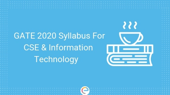 GATE Syllabus For CSE and Information Technology 2020