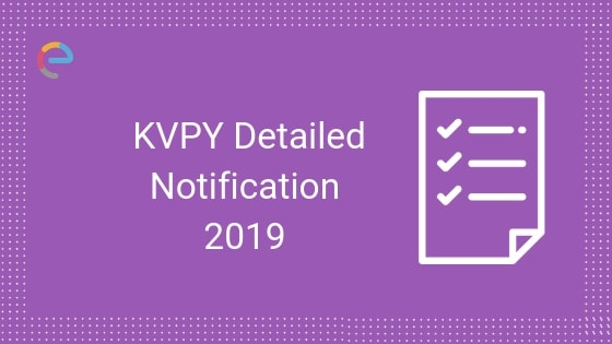 KVPY 2019: Get Detailed Info On Registration, Important