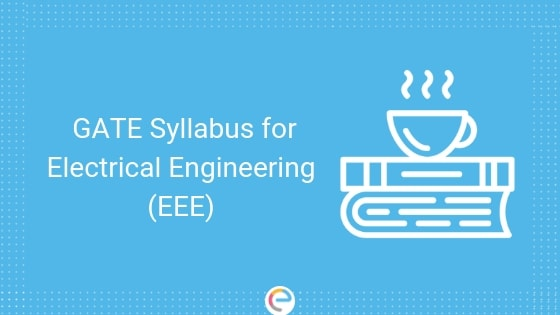 GATE Syllabus For EEE With Weightage: Download GATE 2020