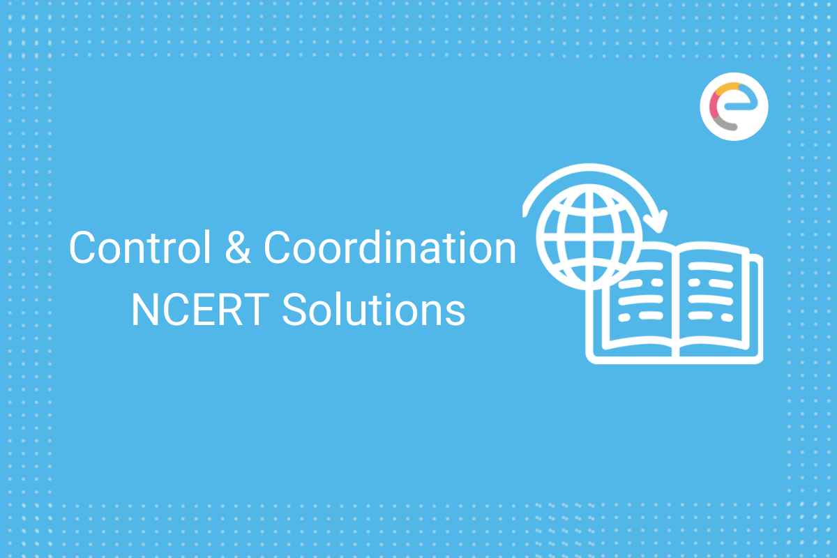 Contriol and Coordination NCERT Solutions