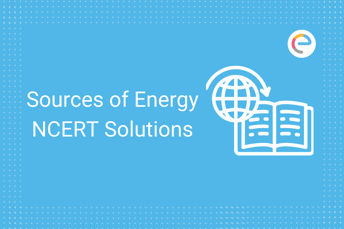 soucres of energy ncert solutions