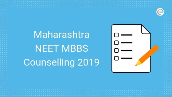 NEET MBBS Counselling Maharashtra 2019: Detailed Admission Procedure, Dates, Reservation, Seat Availability