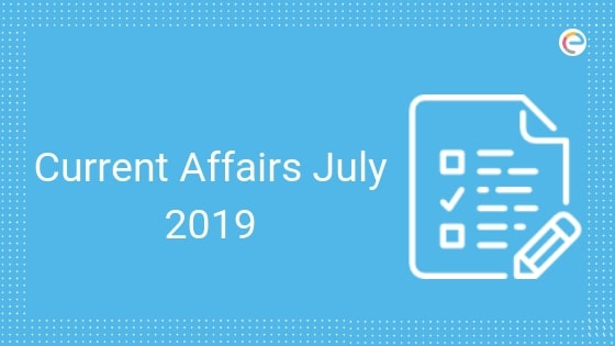 Current Affairs July 2019 - Embibe