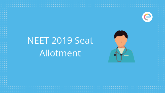 NEET Seat Allotment 2019