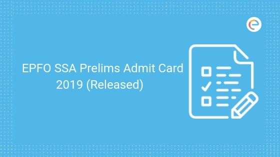 EPFO Admit Card For SSA 2019 Released : Download EPFO 2019