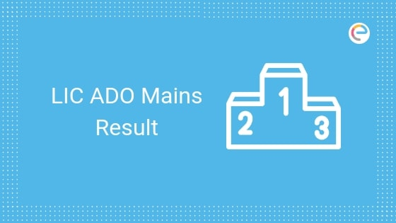 LIC ADO Result Mains 2019 Released @ licindia.in: Download LIC ADO Mains Merit List For All Zones