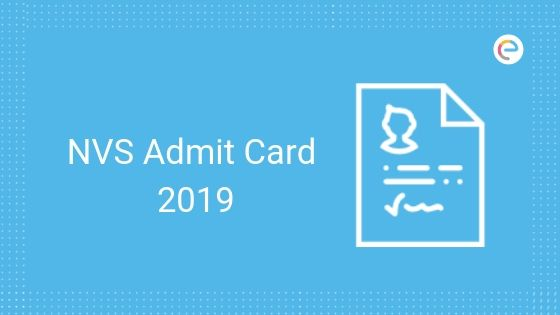 NVS Admit Card 2019 Released – Download NVS Hall Ticket For 2370 Teaching & Non-Teaching Posts