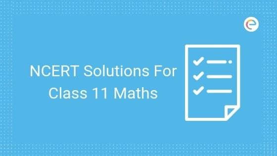 CBSE NCERT Solutions For Class 11 Maths