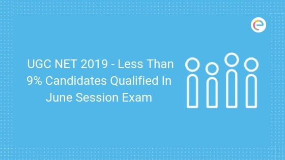 UGC NET 2019 - Less Than 9% Candidates Qualified In June Session Exam