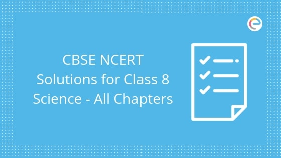 CBSE NCERT Solutions for Class 8 Science embibe