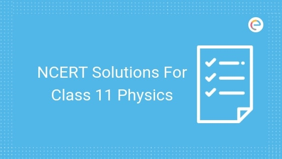 CBSE NCERT Solutions For Class 11 Physics