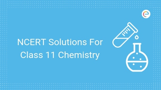 NCERT Solutions For Class 11 Chemistry