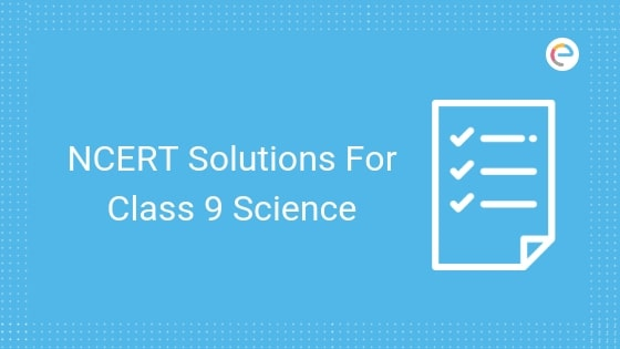NCERT Solutions For Class 9 Science (PDF): Download NCERT