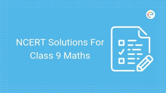 NCERT Solutions for Class 9 Maths (PDF) | Download NCERT