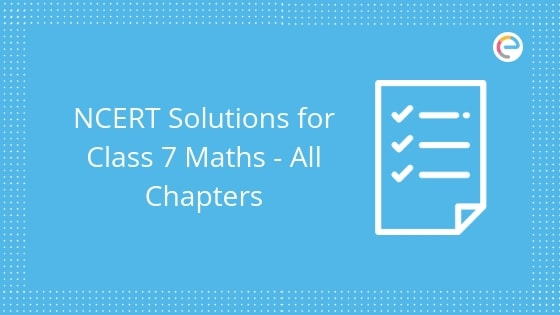 NCERT Solutions for Class 7 Maths All Chapters: Download NCERT Solutions PDF From Here