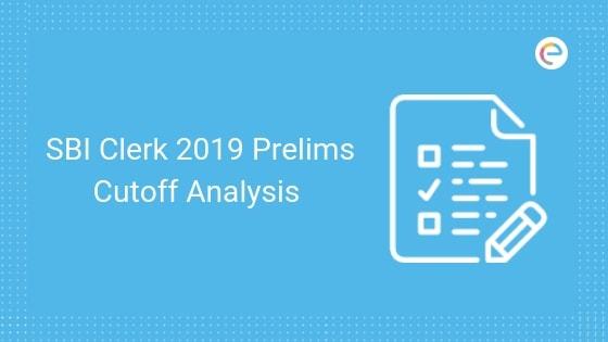 SBI Clerk 2019 Prelims Cutoff Analysis- Embibe
