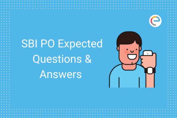 SBI PO Mains Expected Questions and Answers embibe