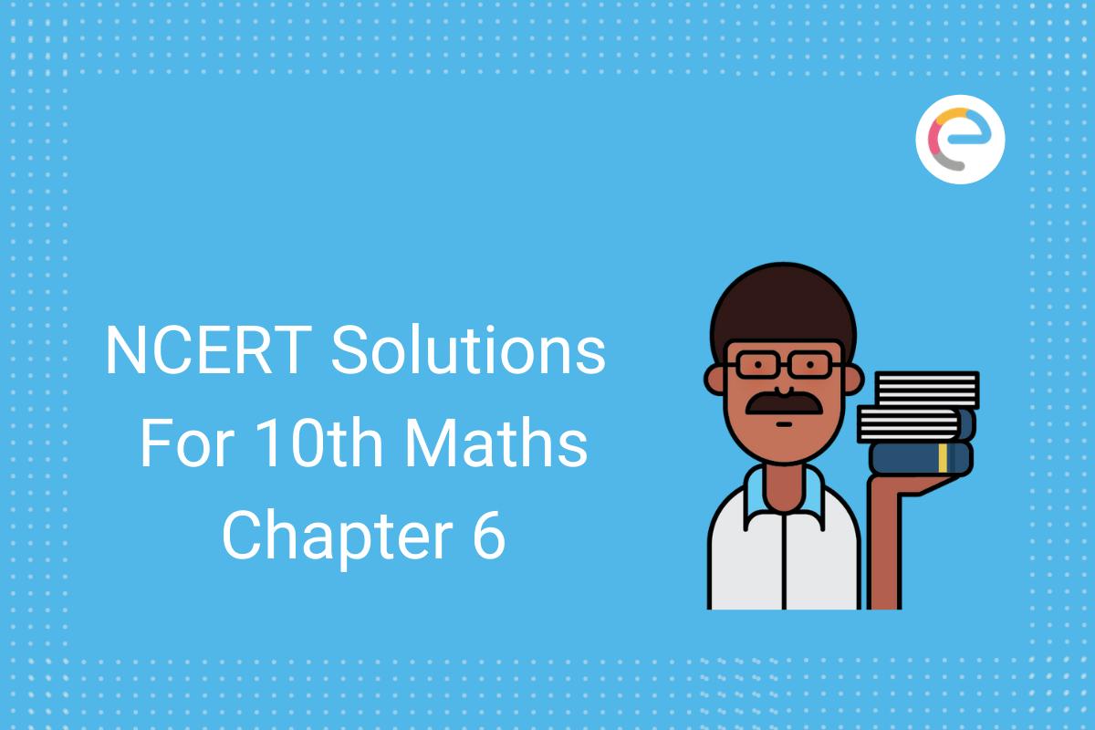 ncert-solutions-for-class-10-maths-chapter-6