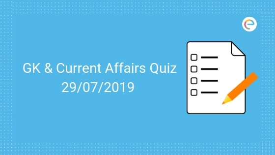 Current Affairs Quiz-29-07-2019-Embibe