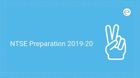 NTSE Preparation 2019-20 | Check Effective Tips and Tricks to become an NTSE Scholar