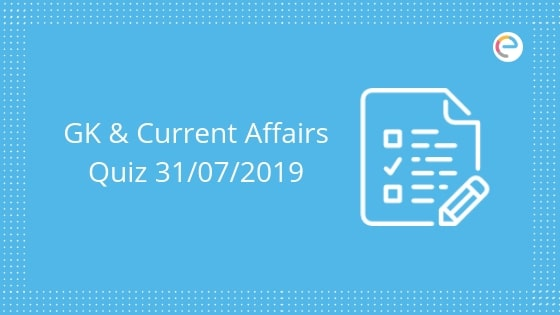 Current Affairs Quiz 31 July 2019