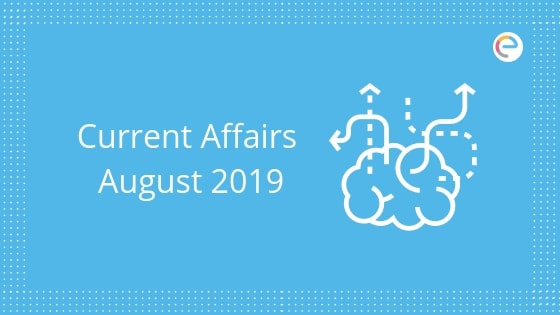 current affairs august 2019 embibe