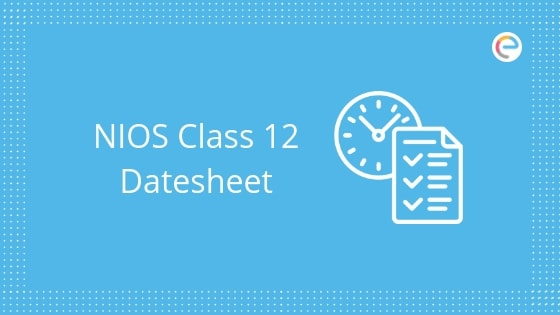 NIOS Class 12 Date Sheet 2019 Released: Download @ nios ac in