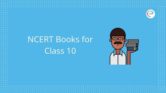 NCERT Books For Class 10 Science, Maths, Social Science, English, Hindi, Urdu: Download CBSE Class 10 All Subjects PDF Here