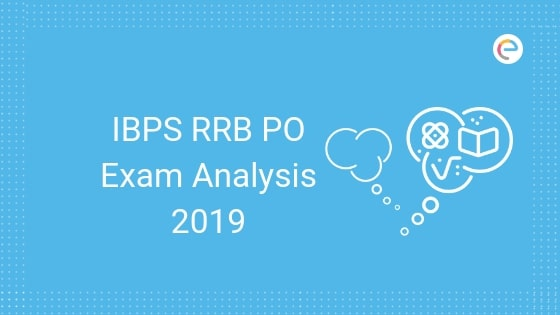 IBPS RRB PO Exam Analysis (Scale I) 2019: Get Paper Analysis Of IBPS RRB Prelims For Each Slot & Shift