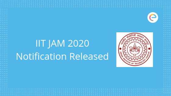 IIT JAM 2020 Notification