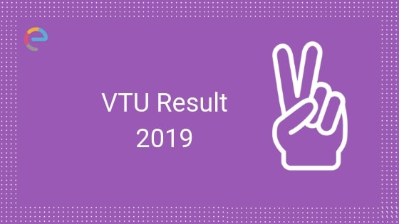 VTU Results 2019 For B.E/B.Tech Released! Download Sem-wise Results Here