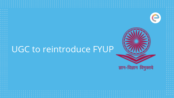 FYUP Reintroduction UGC Decision
