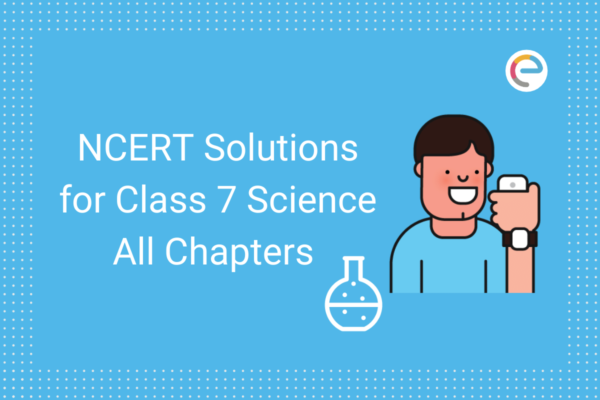 NCERT Solutions for Class 7 Science embibe