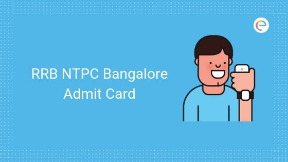 rrb bangalore ntpc admit card