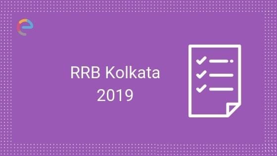 RRB Kolkata 2019: RRB Exam Date, Admit Card & Result For NTPC, JE, Group D