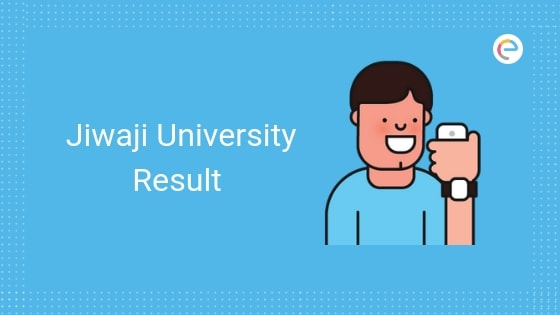 Jiwaji University Result 2019: Download Jiwaji University Result For All Courses @ jiwaji.edu