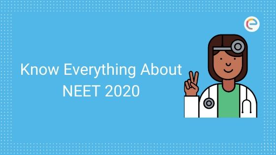 NEET 2020 – Application Correction, Exam Date, Syllabus, Admit Card, Question Papers
