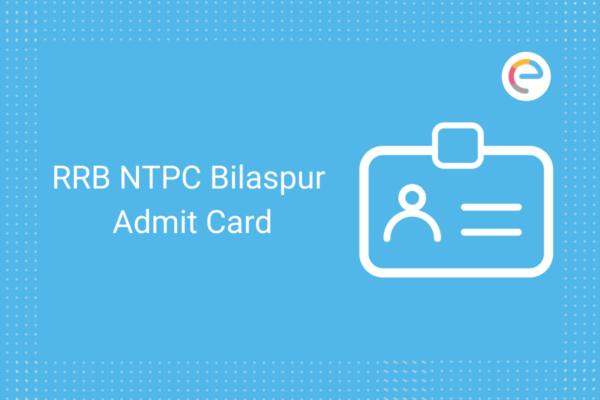 rrb ntpc bilaspur admit card
