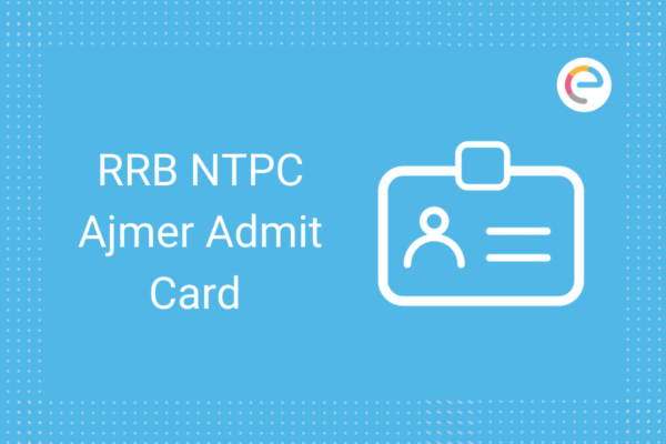 RRB Ajmer NTPC Admit Card 2020: Check