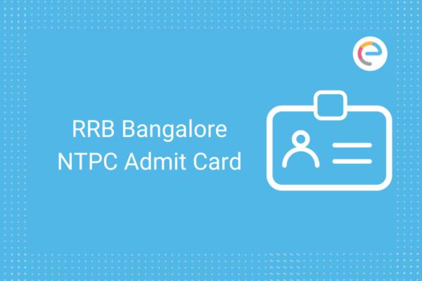 RRB Bangalore NTPC Admit Card 2020: Check