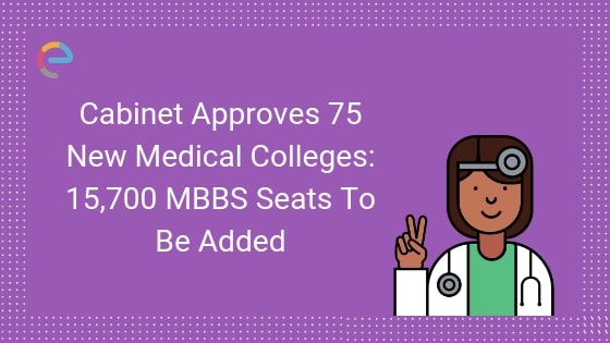 Cabinet Approves 75 New Medical Colleges – 15,700 MBBS Seats to Be Added by 2021-22