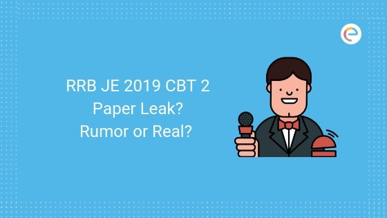 RRB JE 2019 Paper Leak for CBT 2 – Is it Rumor or Real?