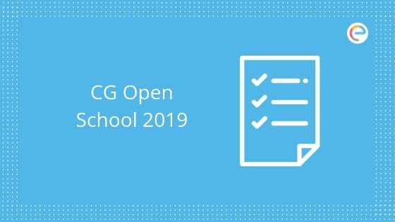 CG Open School 2019: Check CGSOS Eligibility, Application, Admit Card, Result