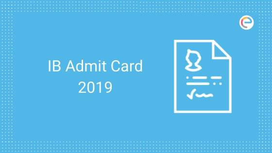 IB Admit Card Tier 3 2019 Released: Download Interview Call Letter @ mha.gov.in