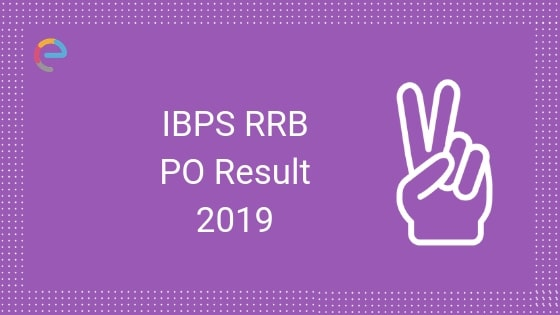 IBPS RRB PO Result (Prelims) Declared! Check IBPS RRB PO Mains Date (Revised) Here