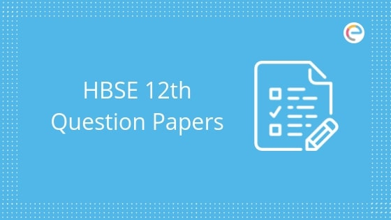 HBSE 12th Question Papers: Download Haryana Board Class 12