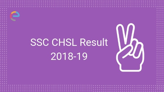 SSC CHSL Result 2018-19 For Tier I Released @ ssc.nic.in: Download SSC CHSL Merit List Here!